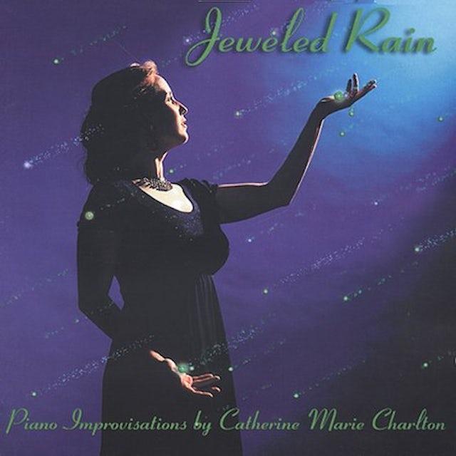 Catherine Marie Charlton JEWELED RAIN CD