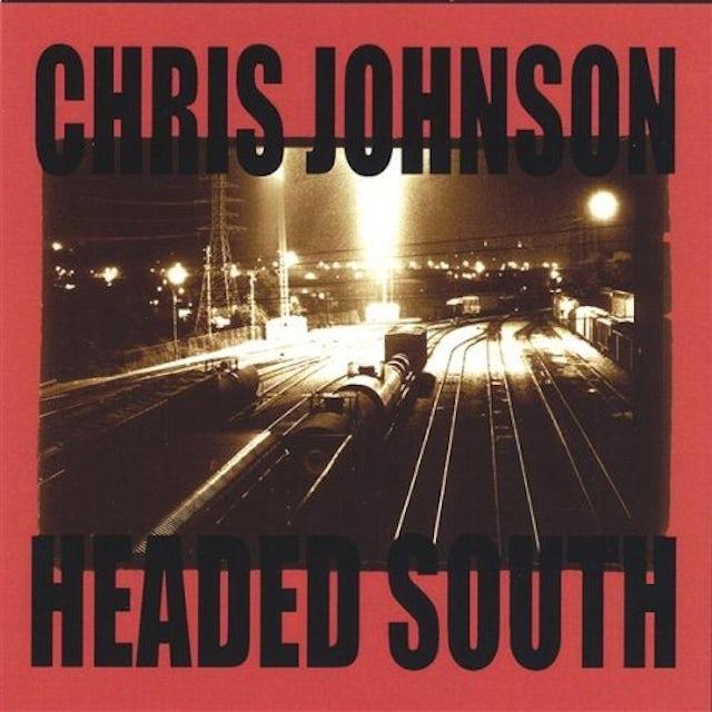 Chris Johnson HEADED SOUTH CD