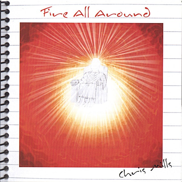 Chris Mills FIRE ALL AROUND CD