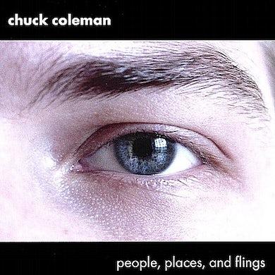 Chuck Coleman PEOPLE PLACES & FLINGS CD