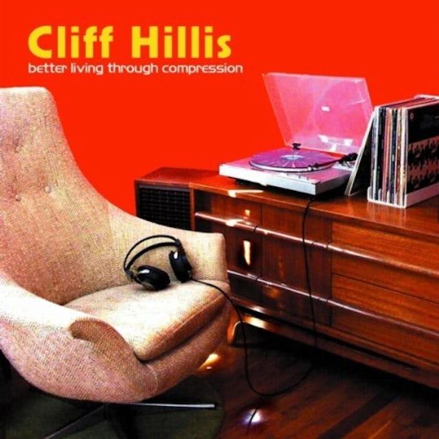 Cliff Hillis BETTER LIVING THROUGH COMPRESSION CD