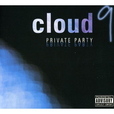 Cloud 9 PRIVATE PARTY CD