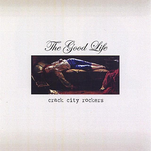 Crack City Rockers GOOD LIFE CD