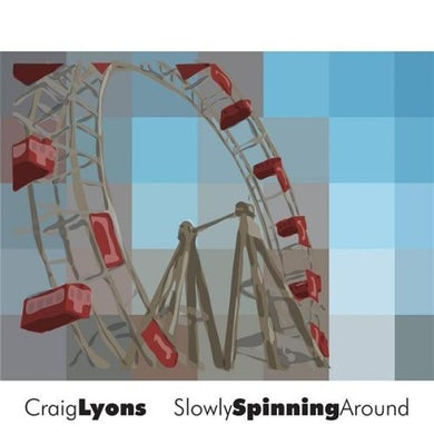 Craig Lyons SLOWLY SPINNING AROUND CD