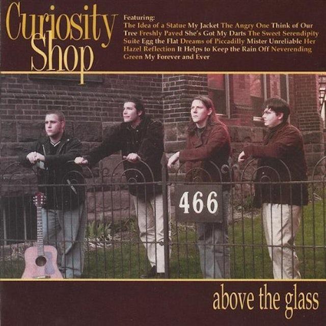 Curiosity Shop ABOVE THE GLASS CD