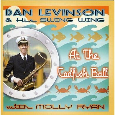 Dan Levinson & His Swing Wing AT THE CODFISH BALL CD