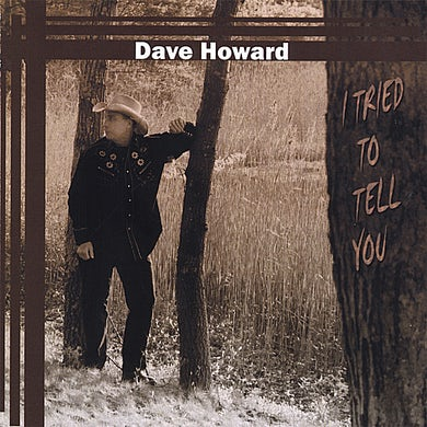 Dave Howard I TRIED TO TELL YOU CD