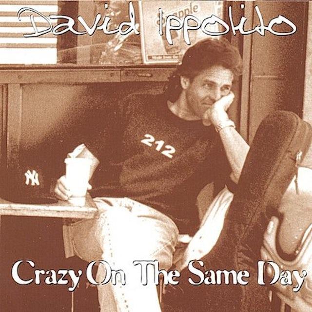 David Ippolito CRAZY ON THE SAME DAY CD
