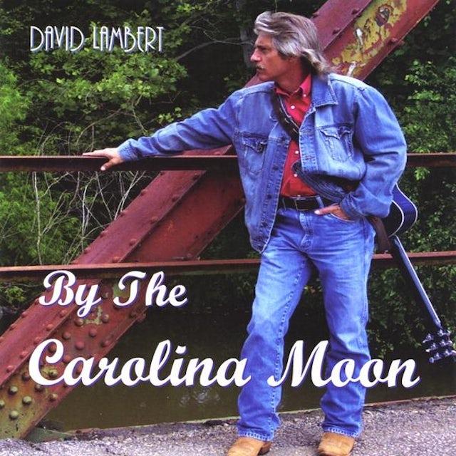 David Lambert BY THE CAROLINA MOON CD