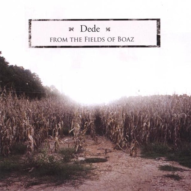 DEDE FROM THE FIELDS OF BOAZ EP CD