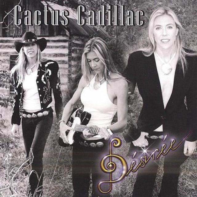 Desiree CACTUS CADILLAC CD