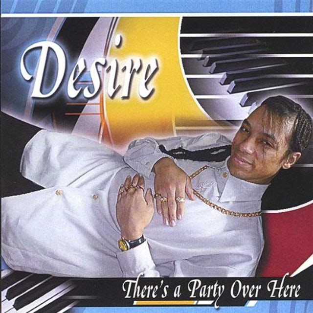 Desire THERES A PARTY OVER HERE CD