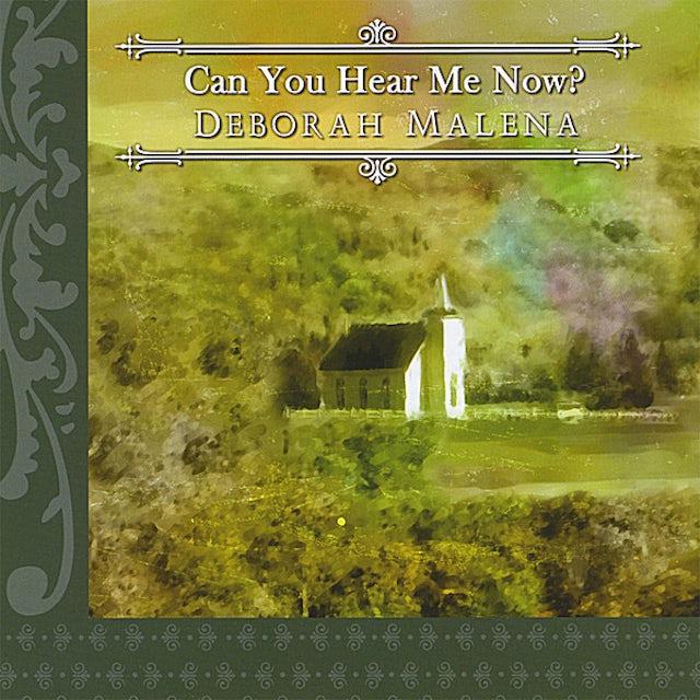 Deborah Malena CAN YOU HEAR ME NOW? CD