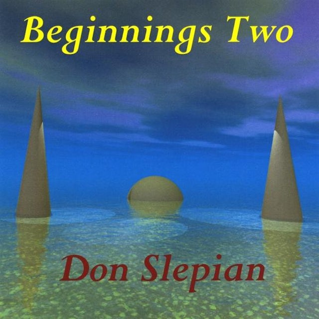 Don Slepian BEGINNINGS TWO CD