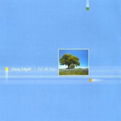 Doug Edgell FOR ALL DAYS CD