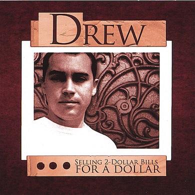 Drew SELLING 2-DOLLAR BILLS FOR A DOLLAR CD