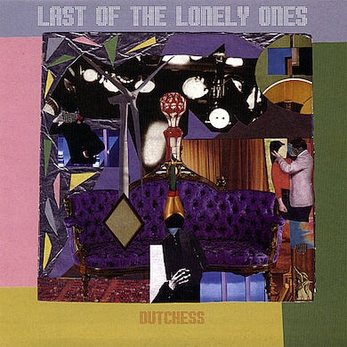 Dutchess LAST OF THE LONELY ONES CD