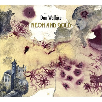 Dan Wallace NEON & GOLD CD