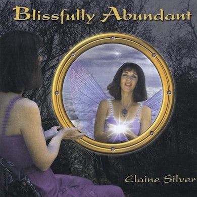 Elaine Silver BLISSFULLY ABUNDANT CD