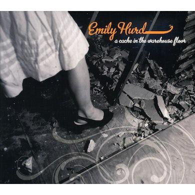 Emily Hurd CACHE IN THE WAREHOUSE FLOOR CD