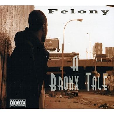 Felony BRONX TALE CD