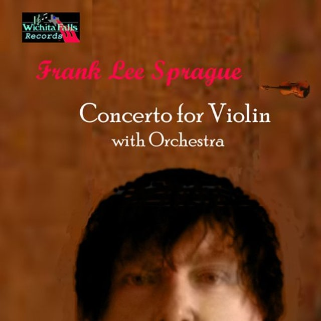 Frank Lee Sprague CONCERTO FOR VIOLIN WITH ORCHESTRA CD