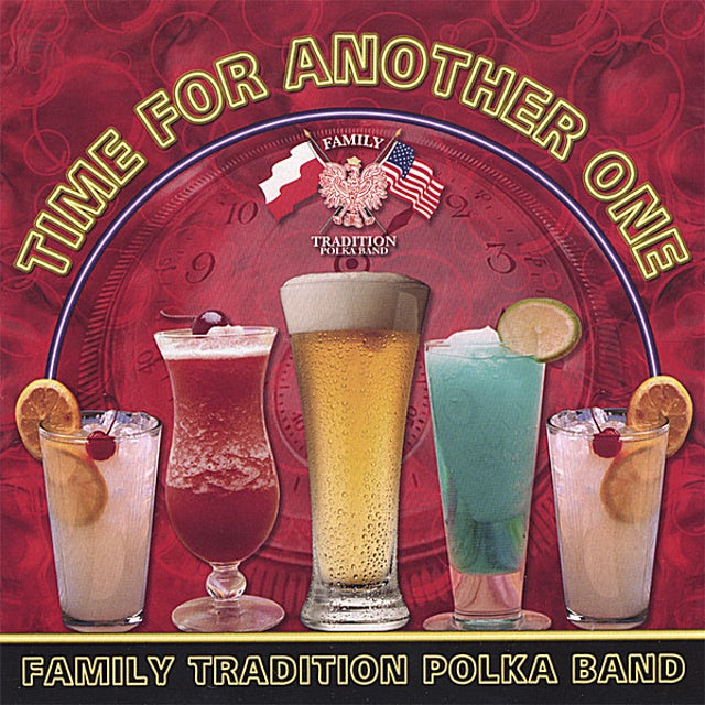 Family Tradition Polka Band TIME FOR ANOTHER ONE CD