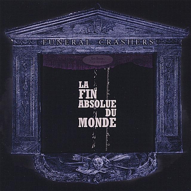 Funeral Crashers LA FIN ABSOLUE DU MONDE CD