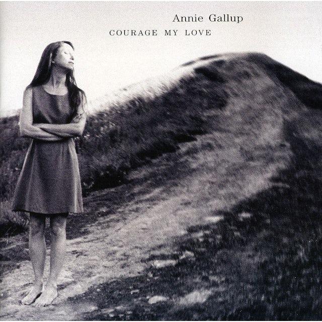 Annie Gallup COURAGE MY LOVE CD