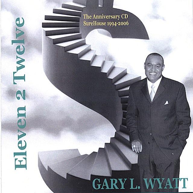 Gary L. Wyatt ELEVEN 2 TWELVE CD