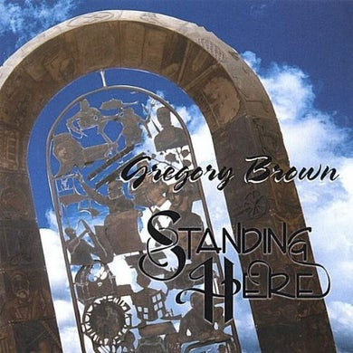 Greg Brown STANDING HERE CD
