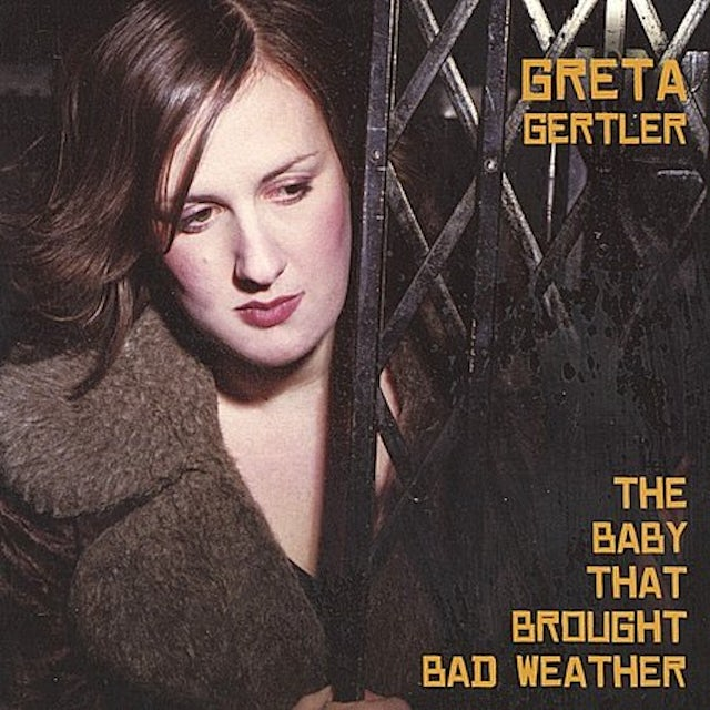 Greta Gertler BABY THAT BROUGHT BAD WEATHER CD