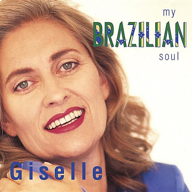 Giselle MY BRAZILIAN SOUL CD