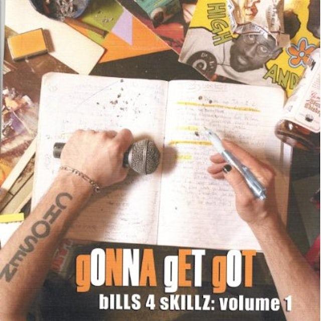 gONNA gET gOT BILLS4SKILLZ 1 CD