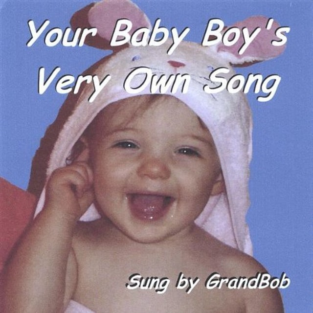 GrandBob YOUR BABY BOYS VERY OWN SONG CD