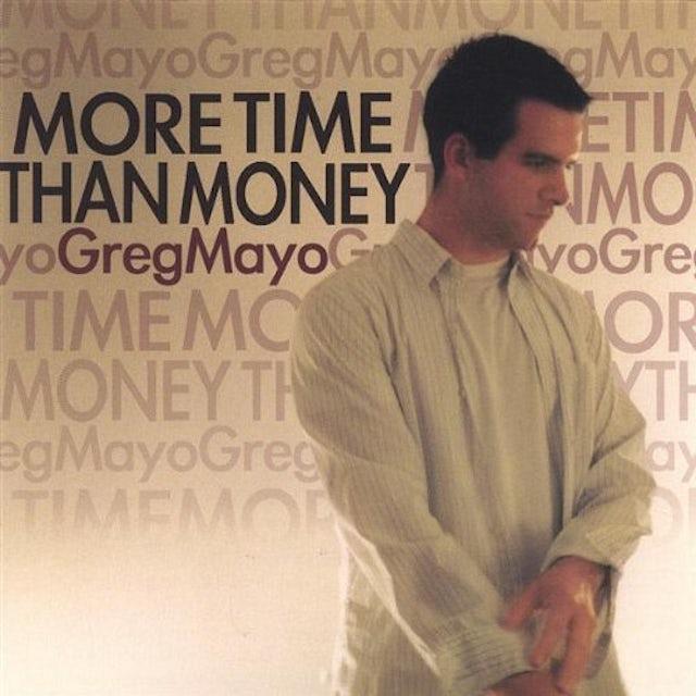 Greg Mayo MORE TIME THAN MONEY CD