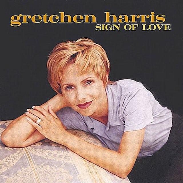 Gretchen Harris SIGN OF LOVE CD