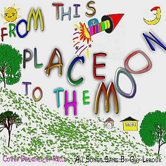Guy Leroux FROM THIS PLACE TO THE MOON CD