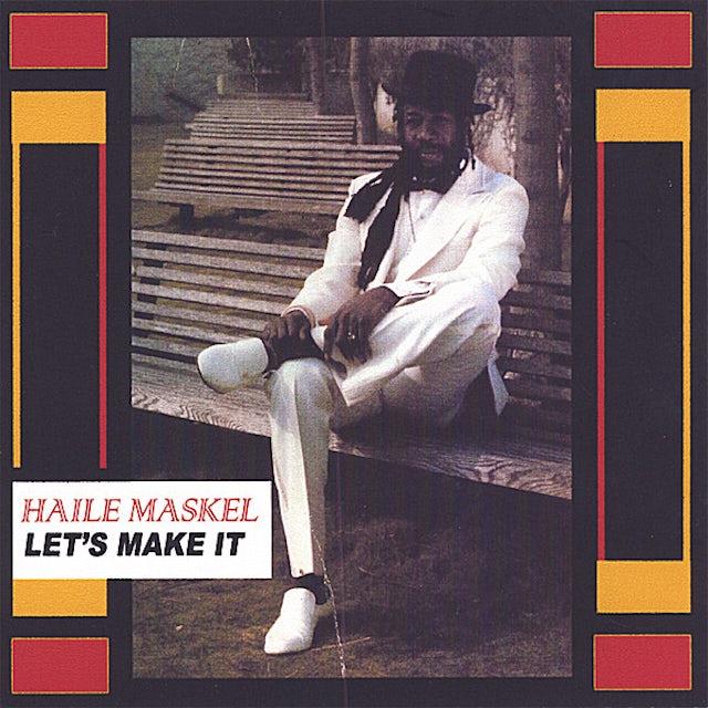Haile Maskel LET'S MAKE IT CD