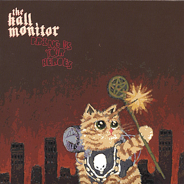 Hall Monitor BRING US YOUR HEROES CD