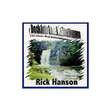 Rick Hanson BACK INTO THE MAINSTREAM CD