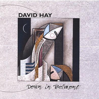 David Hay DOWN IN BELMONT CD