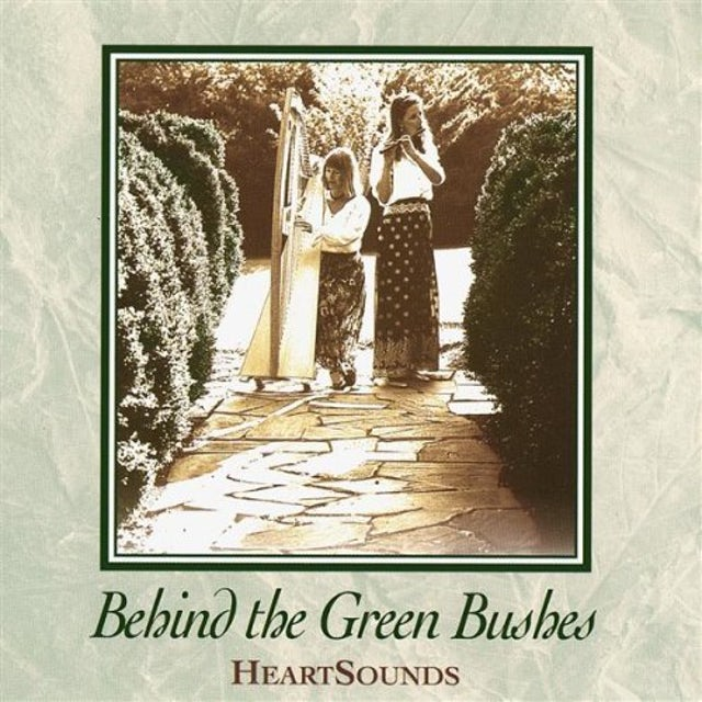 Heartsounds BEHIND THE GREEN BUSHES CD
