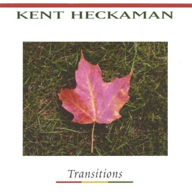 Kent Heckaman TRANSITIONS CD