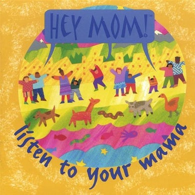Hey Mom! LISTEN TO YOUR MAMMA CD