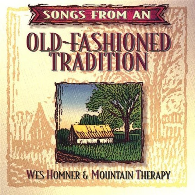 Wes Homner SONGS FROM AN OLD FASHIONED TRADITION CD