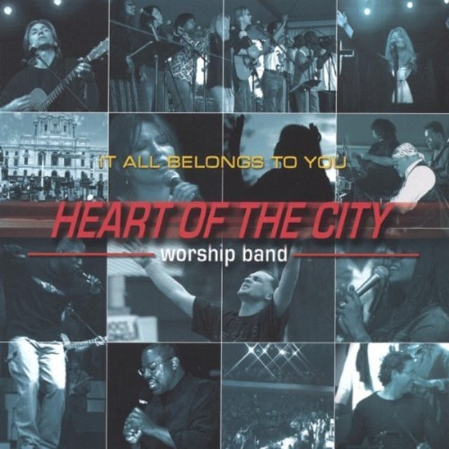 Heart of the City Worship Band IT ALL BELONGS TO YOU CD