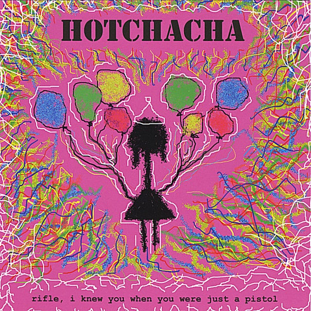 Hot Cha Cha RIFLE I KNEW YOU WHEN YOU WERE JUST A PISTOL CD