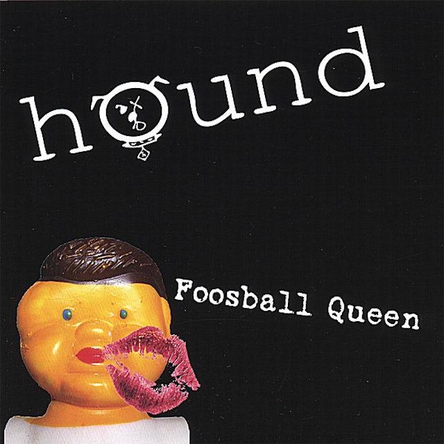 HOUND FOOSBALL QUEEN CD