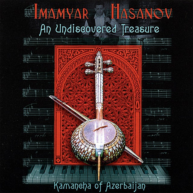Imamyar Hasanov UNDISCOVERED TREASURE KAMANCHA OF AZERBAIJAN CD